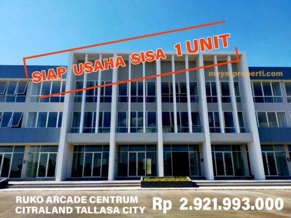 Ruko Centrum Arcade Citraland Tallasa City 230/90 Siap Usaha, Buruan Stock Sisa 1 Unit
